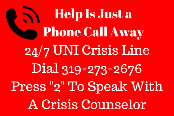 UNI Crisis Line Dial 319 273 2676 Press 2 to speak with a crisis counselor